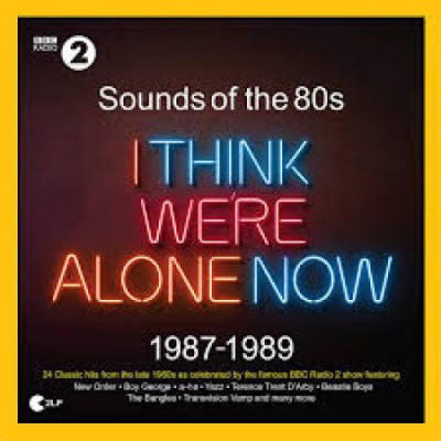 Various - Sounds Of The 80s I Think We're Alone Now 1987-1989