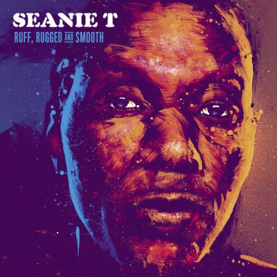 Seanie T. - Ruff, Rugged And Smooth