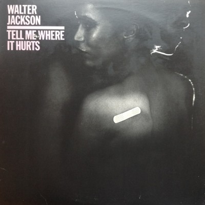 Walter Jackson - Tell Me Where It Hurts