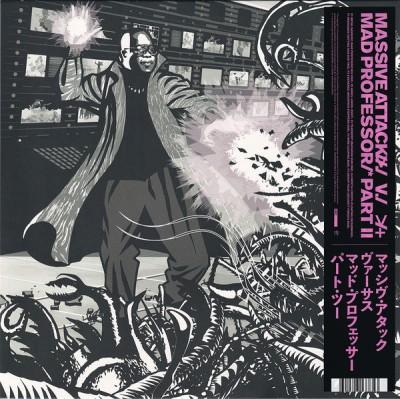 Massive Attack - Massive Attack V. Mad Professor Part II (Mezzanine Remix Tapes '98)