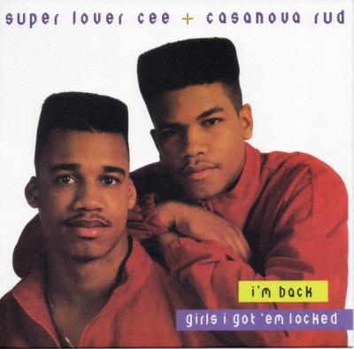 Super Lover Cee & Casanova Rud - I'm Back / Girls I Got Em Locked
