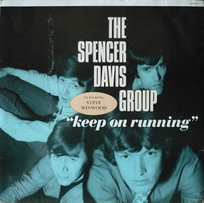 The Spencer Davis Group Featuring Steve Winwood - Keep On Running