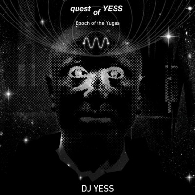 DJ Yess - Quest Of Yess (Epoch Of The Yogas)