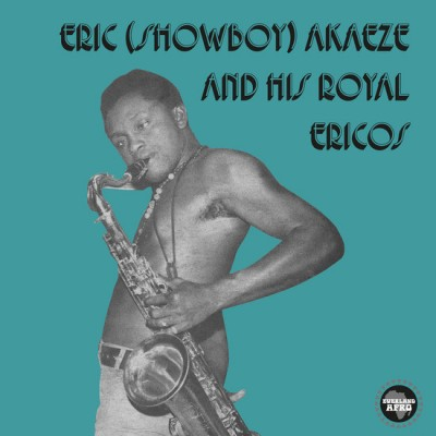 Eric (Showboy) Akaeze And His Royal Ericos - Ikoto Rock