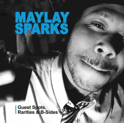 Maylay Sparks - Guest Spots, Rarities & B-Sides