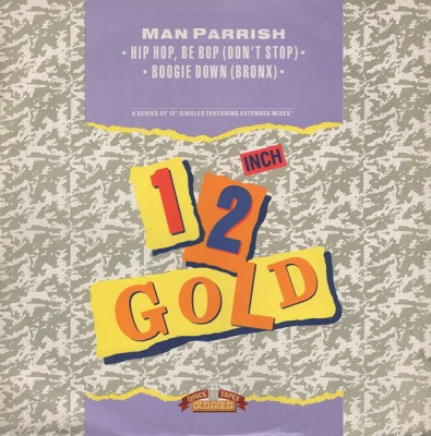 Man Parrish - Hip Hop Be Bop (Don't Stop) / Boogie Down (Bronx)