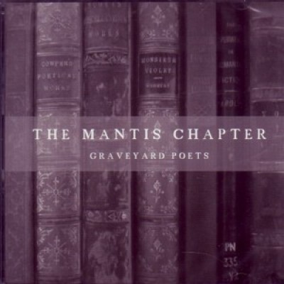 The Mantis Chapter - Graveyard Poets