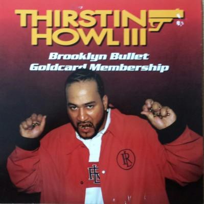 Thirstin Howl III - Brooklyn Bullet Goldcard Membership