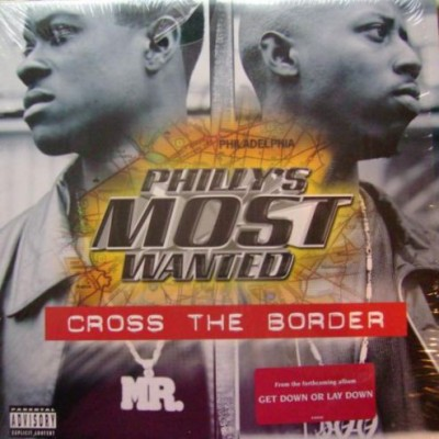 Philly's Most Wanted - Cross The Border / Suckas Pt.2 (For Da' Gansta's)