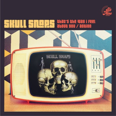 Skull Snaps - That's The Way I Feel About You