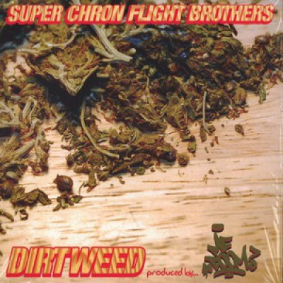 Super Chron Flight Brothers - Dirtweed