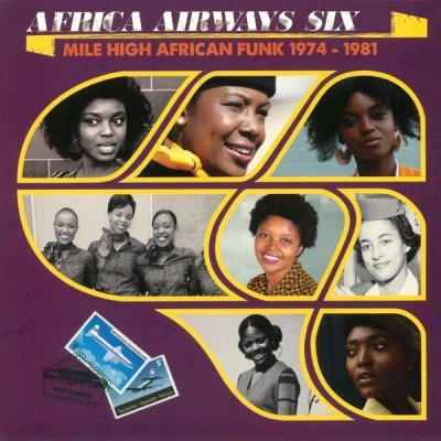 Various - Africa Airways Six (Mile High African Funk 1974-1981)