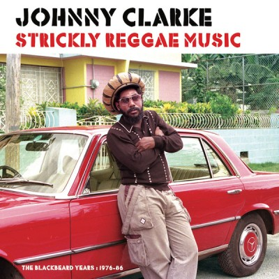 Johnny Clarke - Strickly Reggae Music