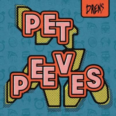 Drens - Pet Peeves