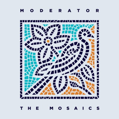 Moderator - The Mosaics