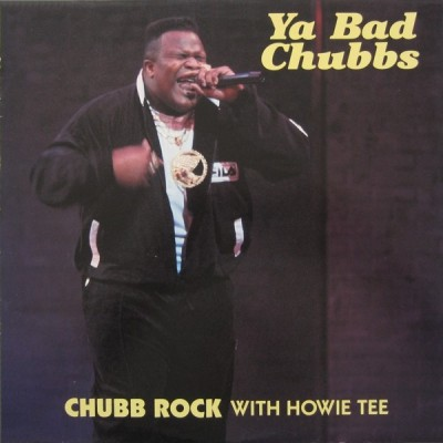 Chubb Rock - Ya Bad Chubbs