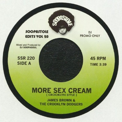 James Brown, Crooklyn Dodgers, DJ Soopasoul  - More Sex Cream (Crooklyn Style)