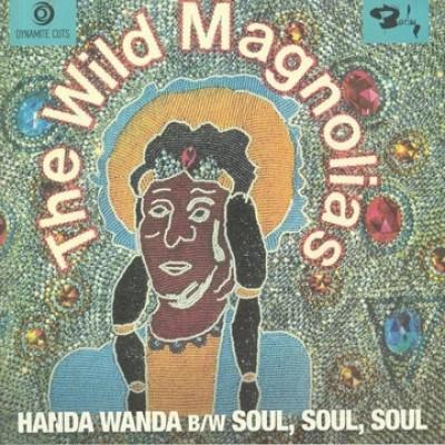The Wild Magnolias - Handa Wanda / Soul, Soul, Soul
