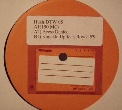 Hush - 150 MCs / Acess Denied / Knuckle Up
