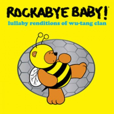 Andrew Bissell - Rockabye Baby! Lullaby Renditions Of Wu-Tang Clan
