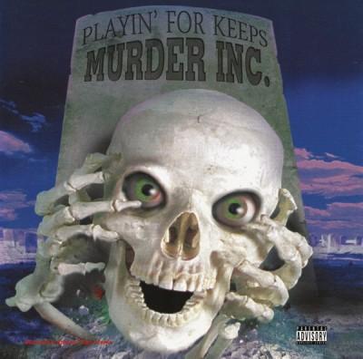 Murder Inc. - Playin' For Keeps
