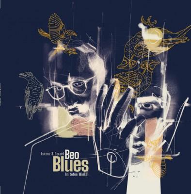 Lorenz & Geraet - BeoBlues - Im toten Winkel
