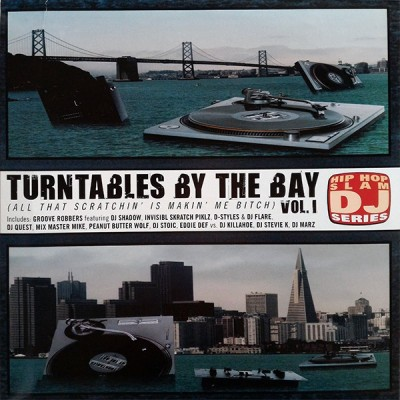 Various - Turntables By The Bay (All That Scratchin' Is Makin' Me Bitch)