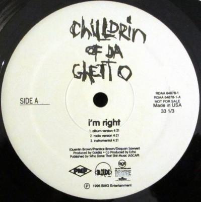 Chilldrin Of Da Ghetto - I'm Right
