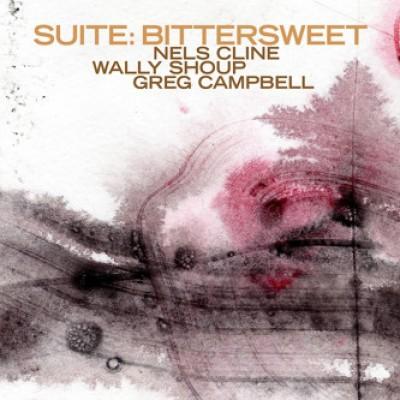 Nels Cline - Suite: Bittersweet