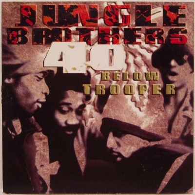 Jungle Brothers - 40 Below Trooper