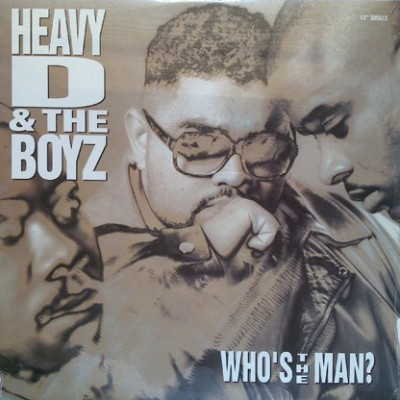 Heavy D. & The Boyz - Who's The Man?