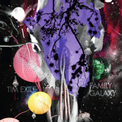 Tim Exile - Family Galaxy