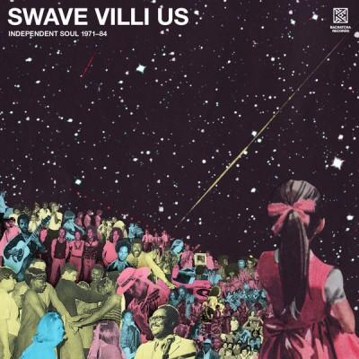 Various - Swave Villi Us - Independent Soul 1971-84