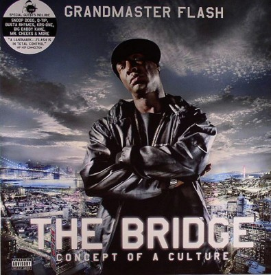 Grandmaster Flash - The Bridge. Concept Of A Culture