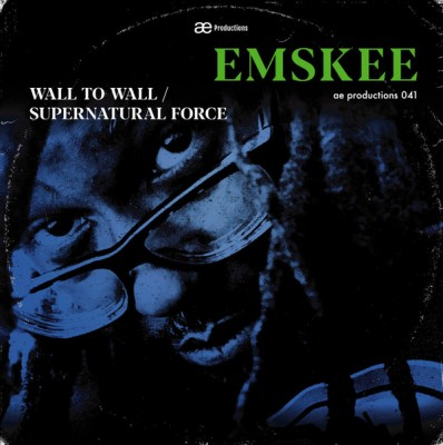 Emskee - Wall To Wall / Supernatural Force