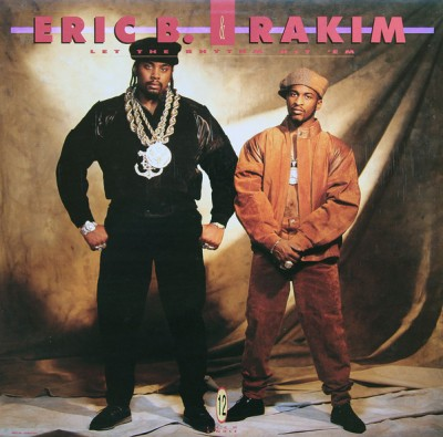 Eric B. & Rakim - Let The Rhythm Hit 'Em