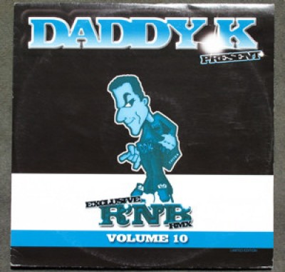 DJ Daddy K - Exclusive R'N'B RMX Volume 10