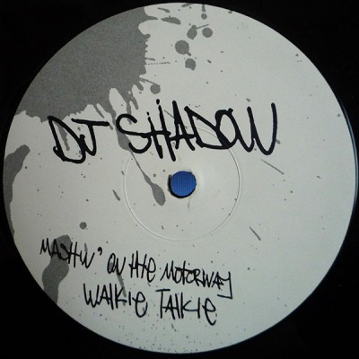 DJ Shadow - Mashin' On The Motorway / Walkie Talkie
