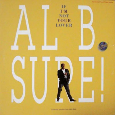 Al B. Sure! Featuring Slick Rick - If I'm Not Your Lover