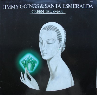 Jimmy Goings & Santa Esmeralda - Green Talisman