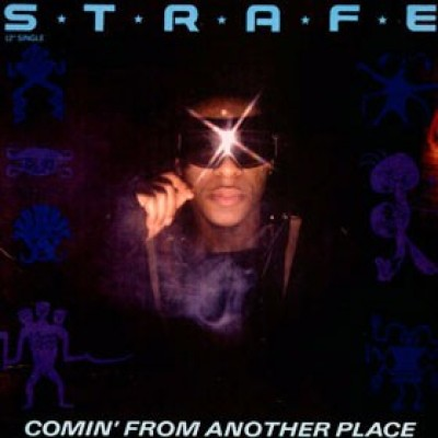 Strafe - Comin' From Another Place