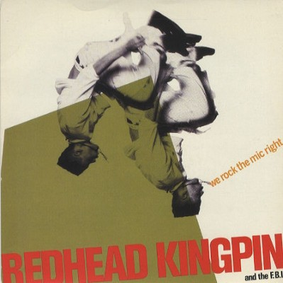 Redhead Kingpin And The FBI - We Rock The Mic Right