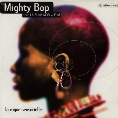 The Mighty Bop Feat. La Funk Mob Et EJM - La Vague Sensorielle