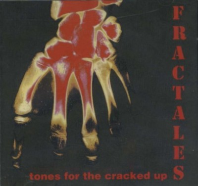 Fractales - Tones For The Cracked Up