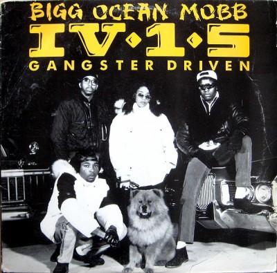 Bigg Ocean Mobb IV-1-5 - Gangster Driven