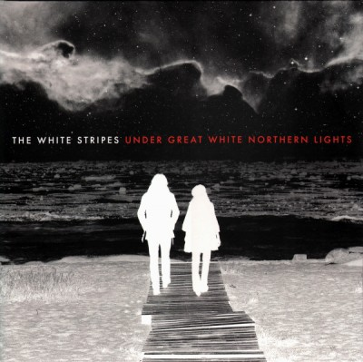 The White Stripes - Under Great White Northern Lights