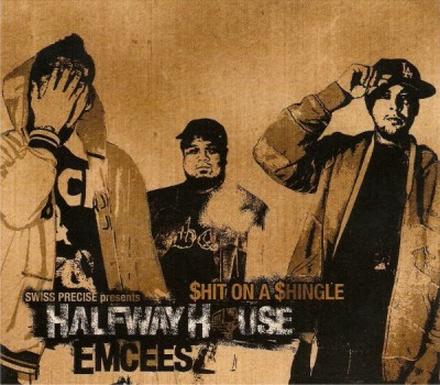 Halfway House MCees - $hit On A $hingle