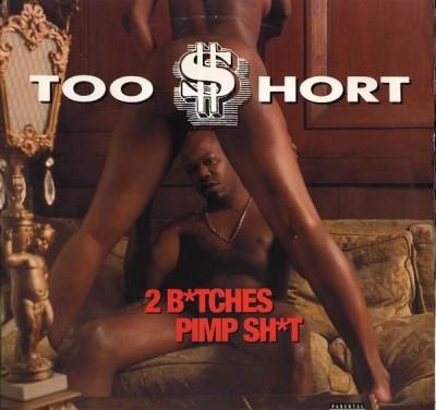 Too Short - 2 B*tches / Pimp Sh*t