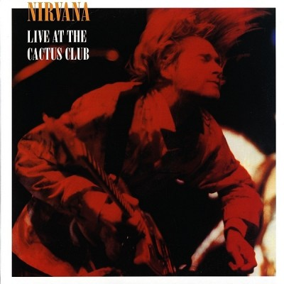Nirvana - Live At The Cactus Club
