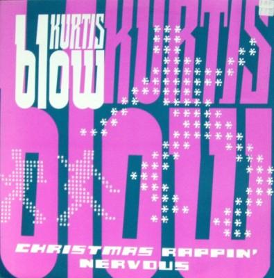 Kurtis Blow - Christmas Rappin' / Nervous